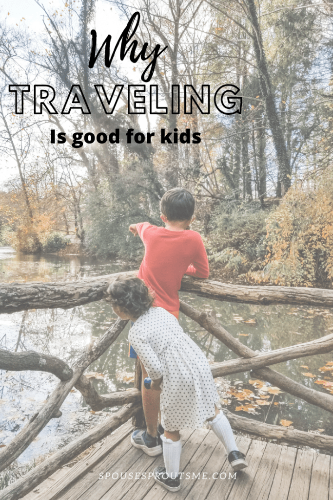 Why Traveling is Good for Kids - www.spousesproutsme.com